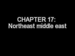 CHAPTER 17: Northeast middle east PowerPoint PPT Presentation