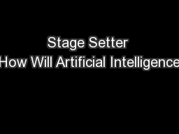 Stage Setter How Will Artificial Intelligence