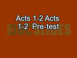 Acts 1-2 Acts 1-2  Pre-test