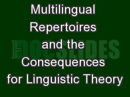 Multilingual Repertoires and the Consequences for Linguistic Theory