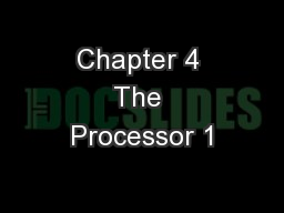 Chapter 4 The Processor 1