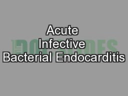 Acute Infective Bacterial Endocarditis