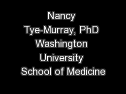 Nancy Tye-Murray, PhD Washington University School of Medicine