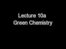Lecture 10a Green Chemistry