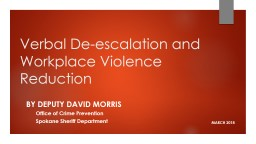 Verbal De-escalation and Workplace Violence Reduction PowerPoint PPT Presentation