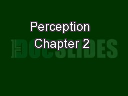 Perception  Chapter 2 �