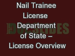 Nail Trainee License  Department of State – License Overview