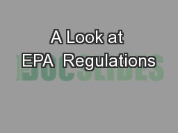 A Look at EPA  Regulations PowerPoint PPT Presentation