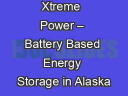 June  2012 Xtreme  Power – Battery Based Energy Storage in Alaska