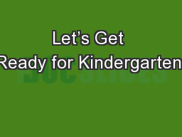 Let�s Get Ready for Kindergarten!