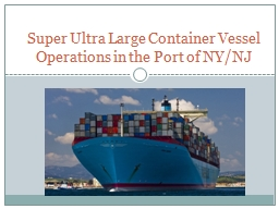 Super  Ultra  Large Container Vessel Operations in the Port of NY/NJ