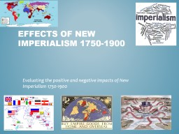 Effects of New Imperialism 1750-1900 PowerPoint PPT Presentation