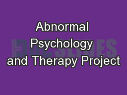 Abnormal Psychology and Therapy Project PowerPoint PPT Presentation