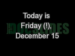 Today is Friday (!), December 15