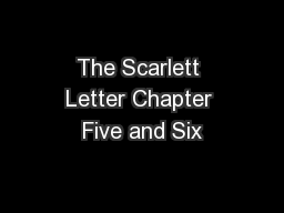 The Scarlett Letter Chapter Five and Six PowerPoint PPT Presentation