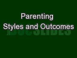 Parenting Styles and Outcomes PowerPoint PPT Presentation