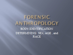 FORENSIC ANTHROPOLOGY BODY IDENTIFICATION