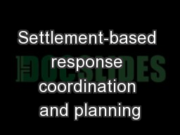 Settlement-based response coordination and planning