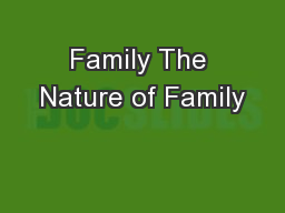 Family The Nature of Family PowerPoint PPT Presentation