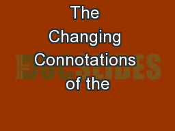 The Changing Connotations of the