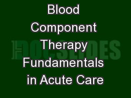 Blood Component Therapy Fundamentals in Acute Care