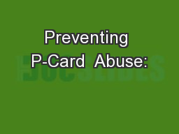 Preventing P-Card  Abuse: