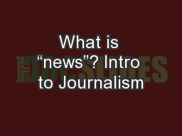 """What is """"news""""? Intro to Journalism"""