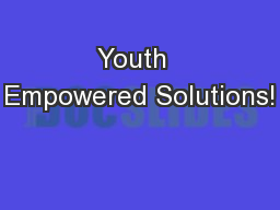 Youth  Empowered Solutions!