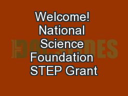 Welcome! National Science Foundation STEP Grant