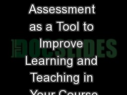 Using Assessment as a Tool to Improve Learning and Teaching in Your Course