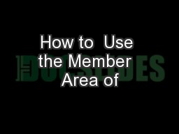 How to  Use the Member  Area of