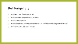 Bell Ringer 4.4 Where is DNA found in the cell?