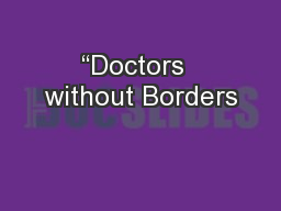 """""""Doctors  without Borders PowerPoint PPT Presentation"""