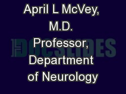 April L McVey, M.D. Professor, Department of Neurology