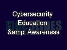 Cybersecurity Education Amp Awareness Powerpoint