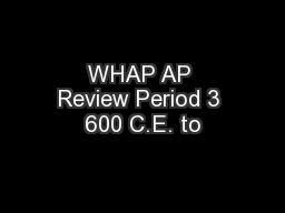 WHAP AP Review Period 3 600 C.E. to