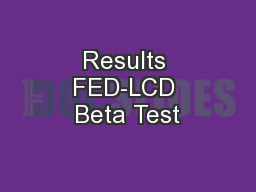 Results FED-LCD Beta Test