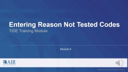 Entering  Reason-Not-Tested