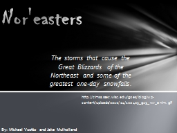 The storms that cause the Great Blizzards of the Northeast and some of the greatest one-day snowfal