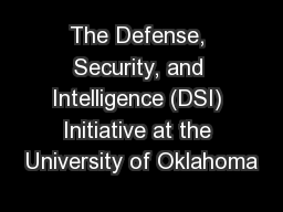 The Defense, Security, and Intelligence (DSI) Initiative at the University of Oklahoma