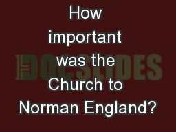 How important was the Church to Norman England?