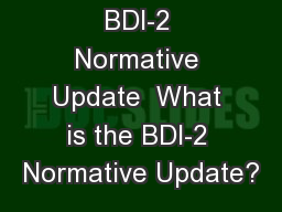 BDI-2 Normative Update  What is the BDI-2 Normative Update?