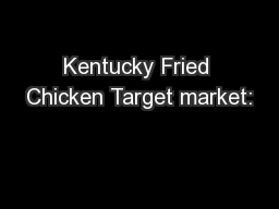 Kentucky Fried Chicken Target market: