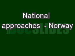 National approaches  - Norway