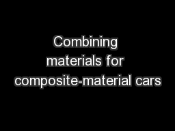 Combining materials for composite-material cars PowerPoint Presentation, PPT - DocSlides