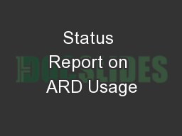 Status Report on ARD Usage