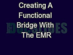 Creating A Functional Bridge With The EMR