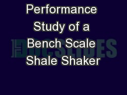 Performance Study of a Bench Scale Shale Shaker