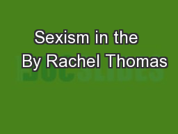 Sexism in the   By Rachel Thomas