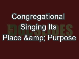 Congregational Singing Its Place & Purpose